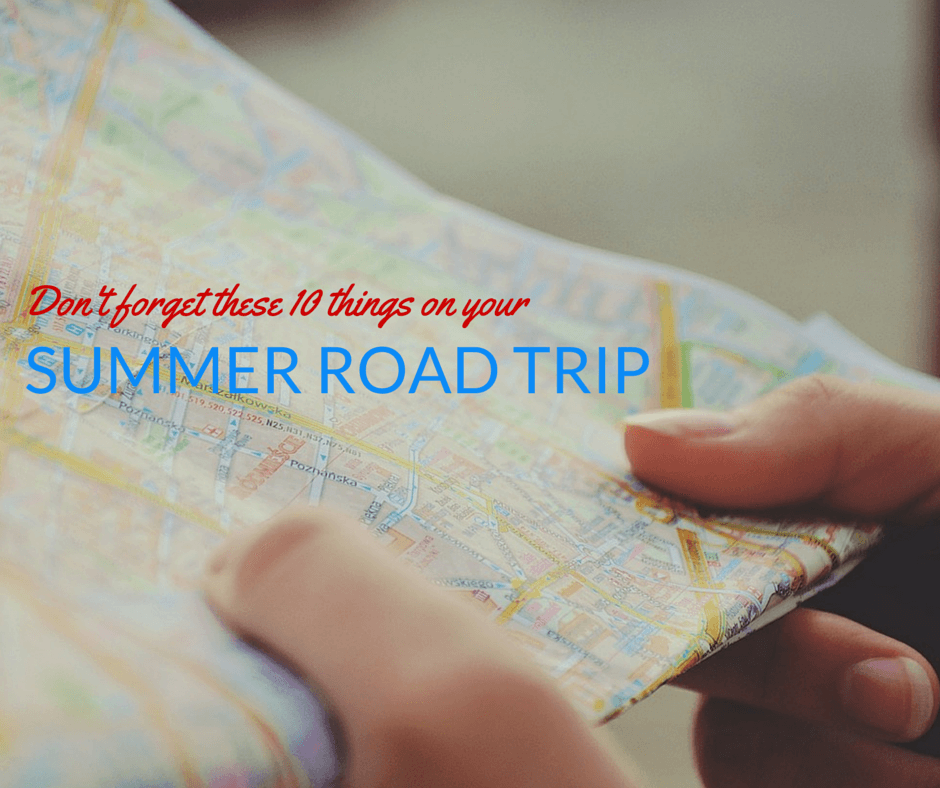 Don't Forget These 10 Things on Your Summer Road Trip